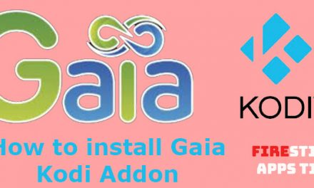 How to Install Gaia Kodi Addon for Ultimate Video Streaming [2020]
