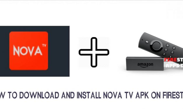 How to Download and Install Nova TV Apk on Firestick [2020]