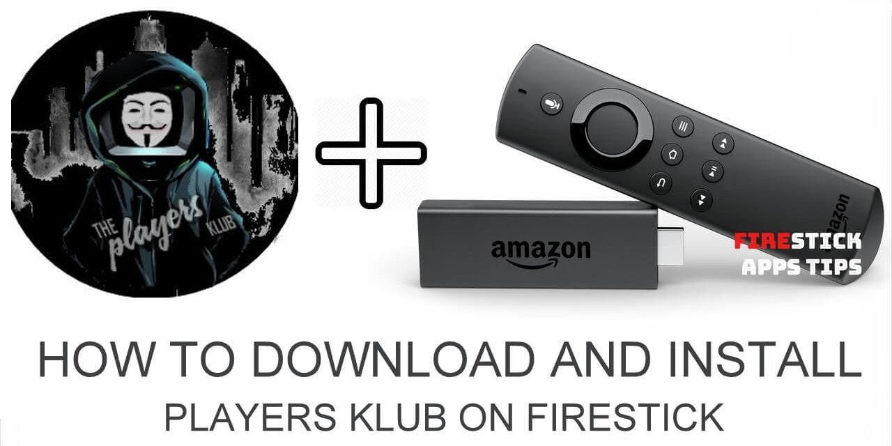 How to Download and Install Players Klub on Firestick 2020