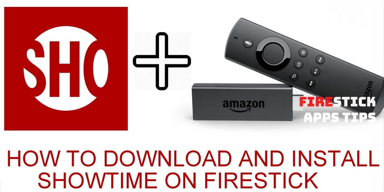 How to Install and Activate Showtime on Firestick 2020