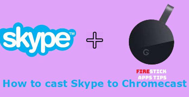 How to Chromecast Skype on TV [Updated 2021]