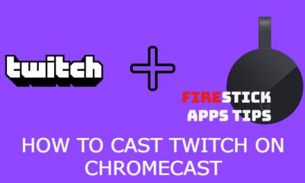 How to Cast Twitch on Chromecast [2020]