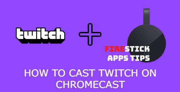 How to Cast Twitch on Chromecast [2021]