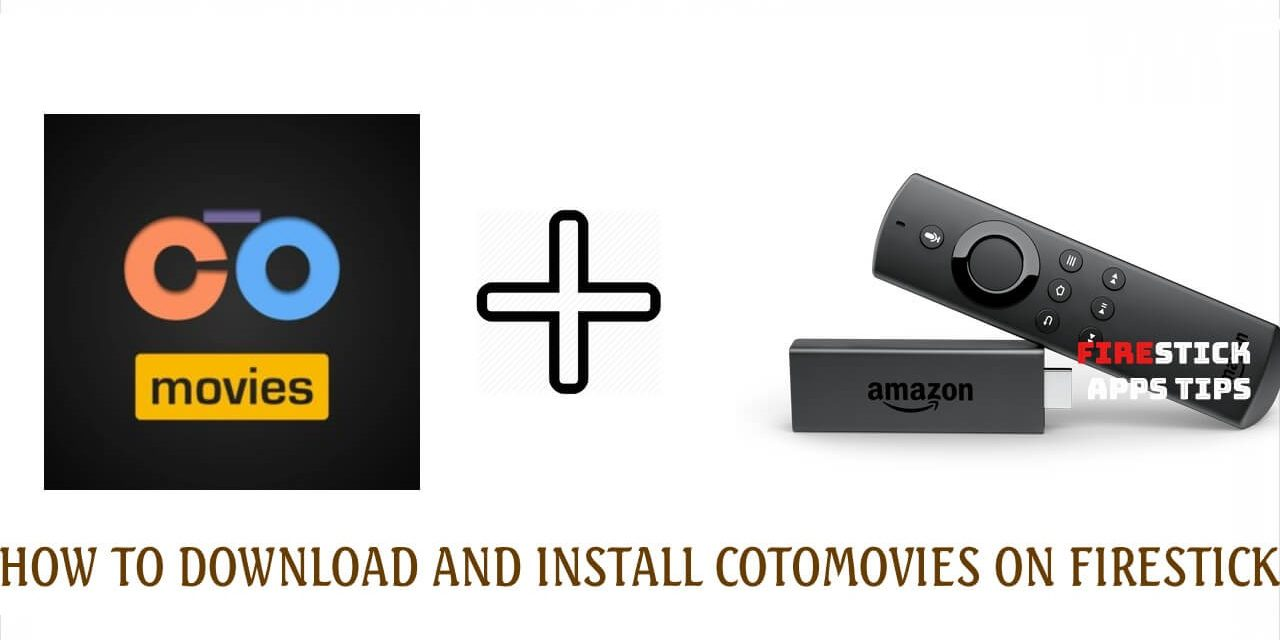 How to Download and Install CotoMovies on Firestick / Fire TV [2020]