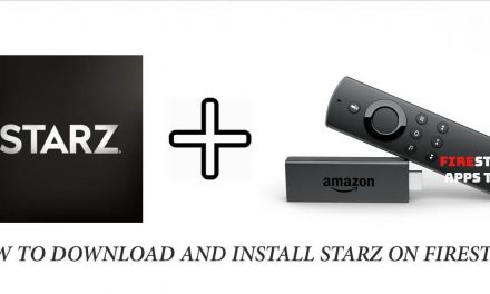 How to Download and Install STARZ on Firestick [2020]