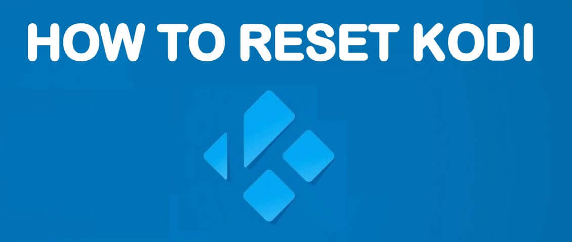 How to Reset Kodi on Firestick to Factory Settings 2020