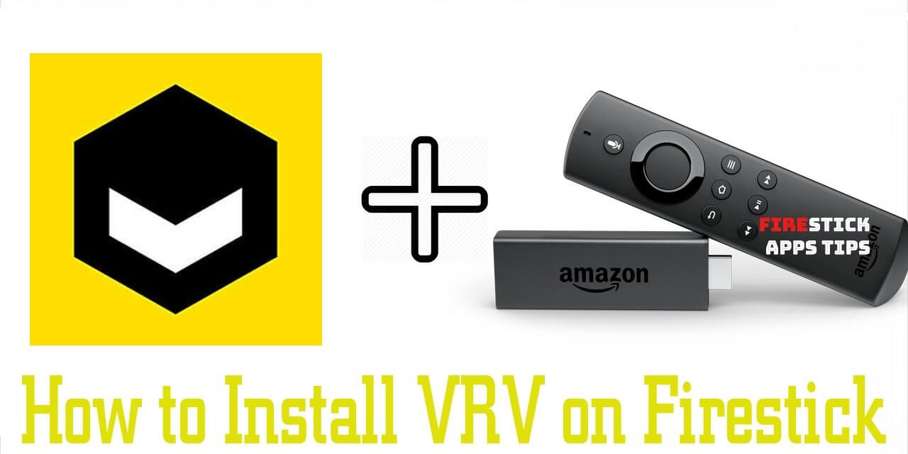 How to Install and Activate VRV on Firestick [2020]