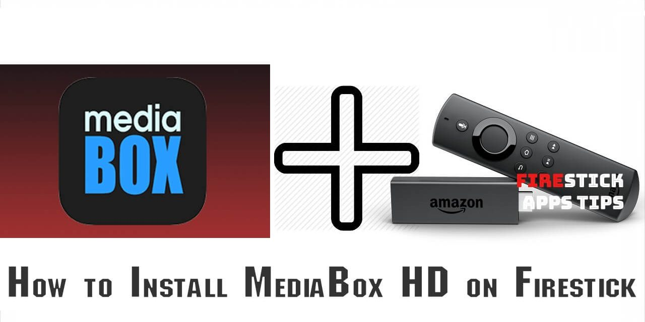 How to Download and Install MediaBox HD on Firestick / Android TV Box [2020]