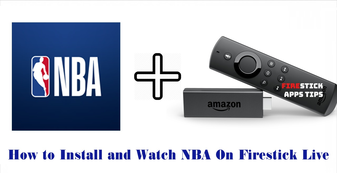 How to Install and Watch NBA On Firestick Live [2021]