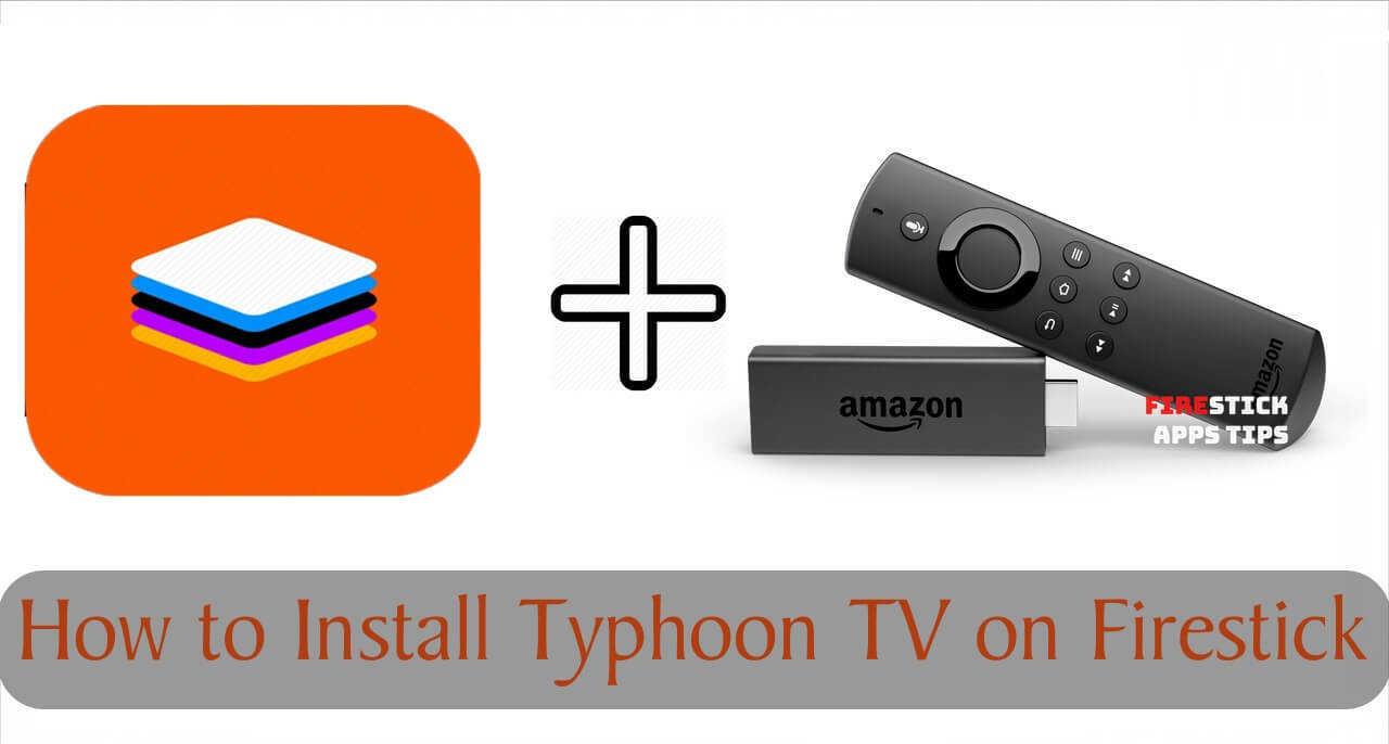 How to Download and Install Typhoon TV on Firestick [2021]