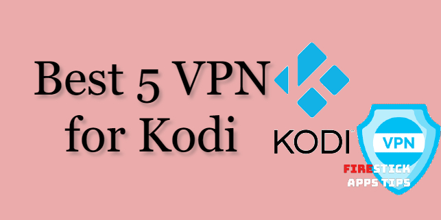 Top Best VPN for Kodi in 2020    for Endless Streaming