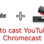 How to Cast YouTube With Chromecast [2021]