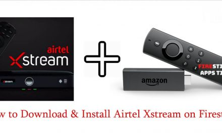 How to Install Airtel Xstream (Airtel TV) on Firestick [2020]