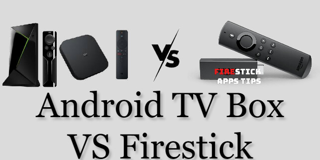 Android TV Box vs Firestick: Which One to Choose?