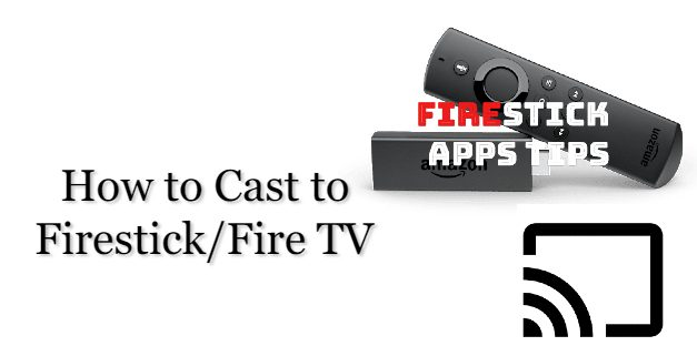 How to Cast to Firestick from Android / iOS / PC