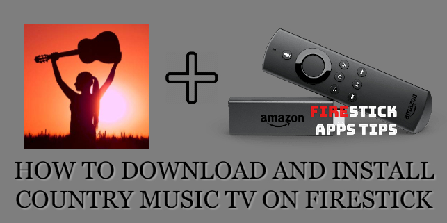 How to Download and Install Country Music TV on Firestick / Fire TV [2020]