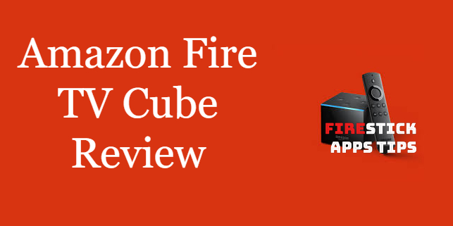Fire TV Cube Review [2021] Is it the Best?