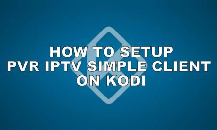 How to Setup & Stream PVR IPTV Simple Client on Kodi [2020]