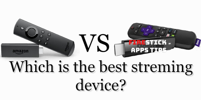 Amazon Firestick vs Roku – Which is the Streaming Device?