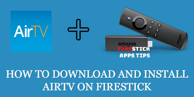 How to Download and Install AirTV on Firestick [2021]