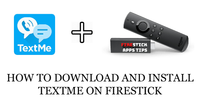 How to Download and Install TextMe on Firestick [2020]