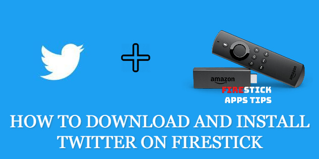 How to Download and Install Twitter on Firestick [2020]
