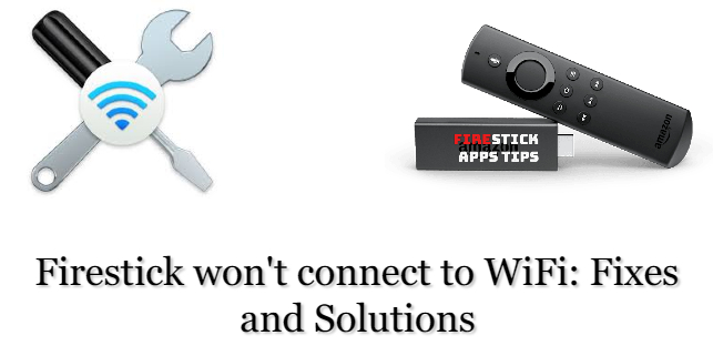 Firestick Won't Connect to WiFi: Fixes and Solutions