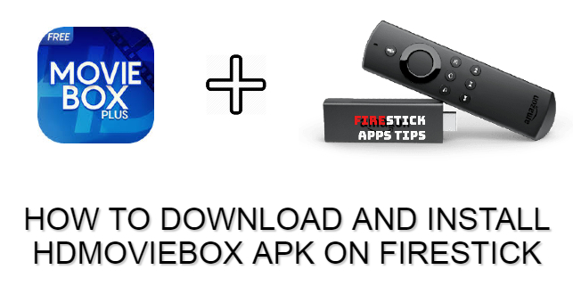 How to Download & Install HD MovieBox APK on Firestick