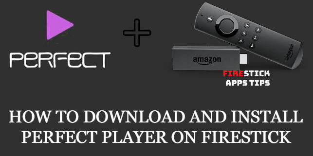 How to Download and Install Perfect Player on Firestick [2021]