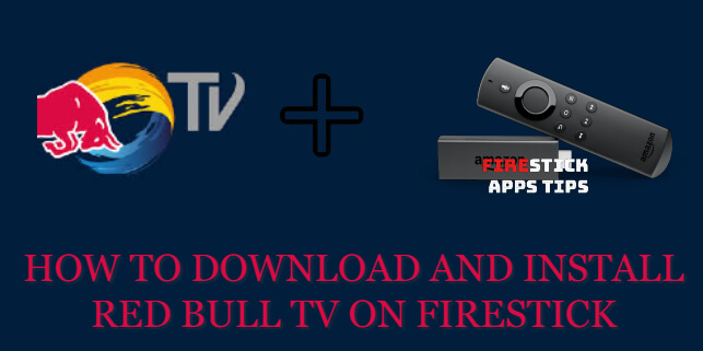 How to Download and Install Red Bull TV on Firestick [2020]