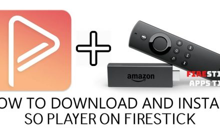How to Download and Install So Player on Firestick [2021]