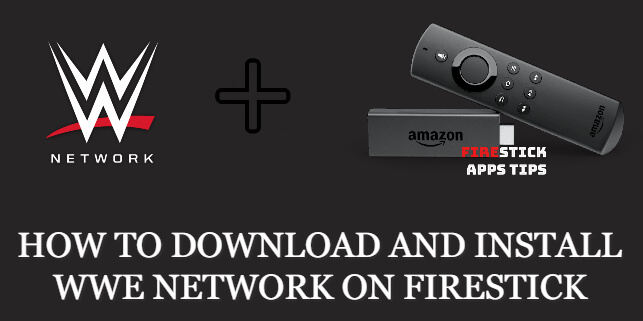 How to Download & Install WWE Network on Firestick [2021]