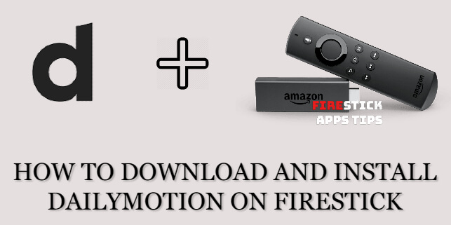 How to Download and Install Dailymotion on Firestick [2020]