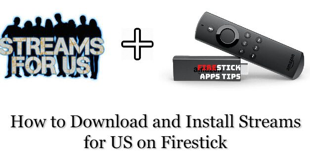 How to install streams for us on firestick [2021]