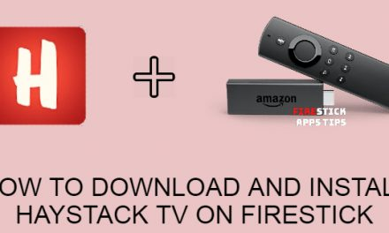 How to Download and install haystack tv on firestick
