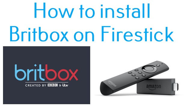 How to install Britbox On Firestick? Updated 2021