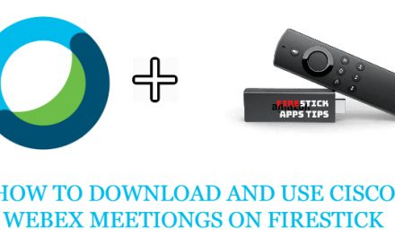 How to Install and use Cisco Webex Meetings on Firestick