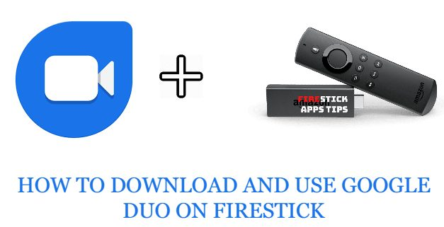 How to Install and Use Google duo on firestick