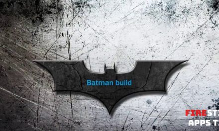 How to Download and install Batman Build for Firestick