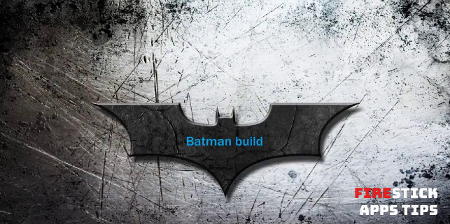 Batman Build for Firestick