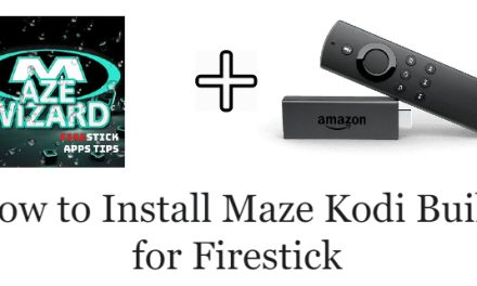 How to Download and Install Maze Kodi Build for Firestick