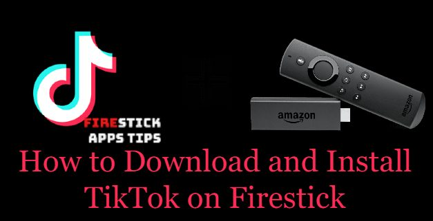 How to Install and Use Tiktok on Firestick
