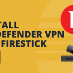 How to Download and Install Bitdefender VPN for Firestick