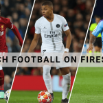 5 Best Apps To Watch Football On Firestick (Free & Paid)