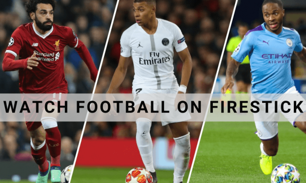 5 Best Apps To Watch Soccer On Firestick (Free & Paid)