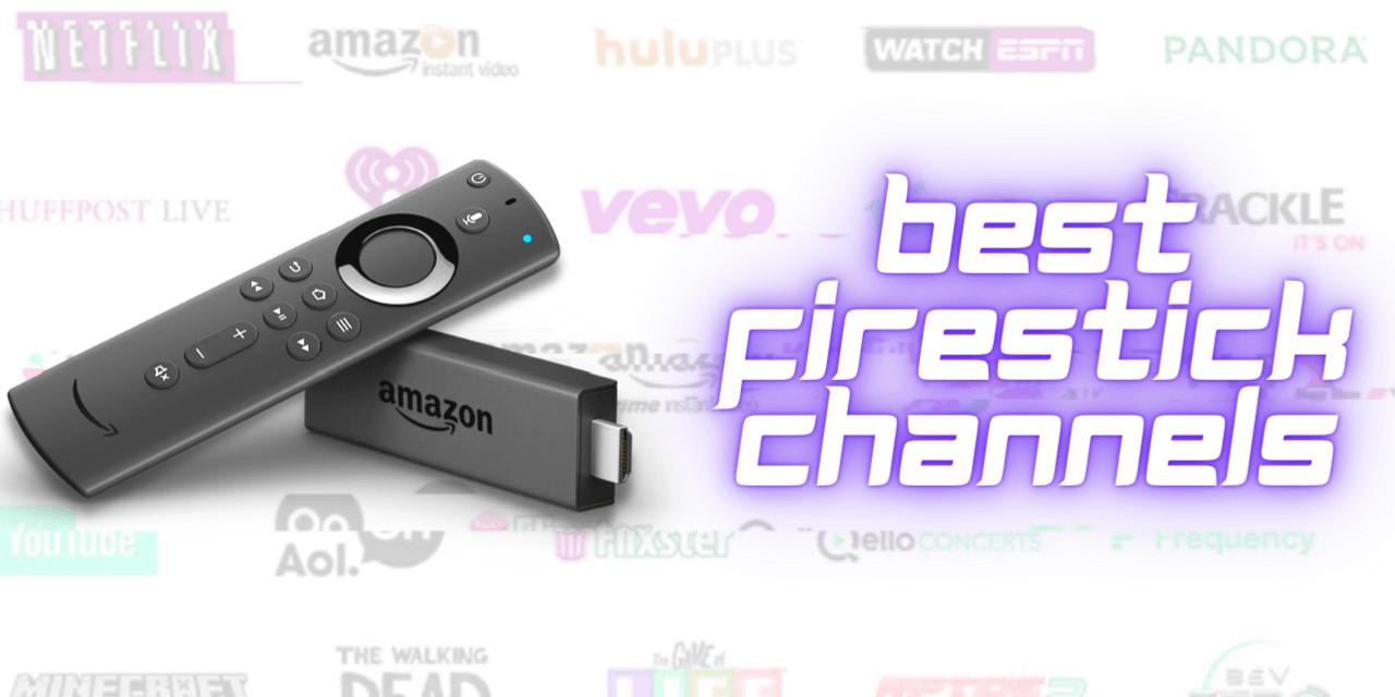 Best Firestick Channels