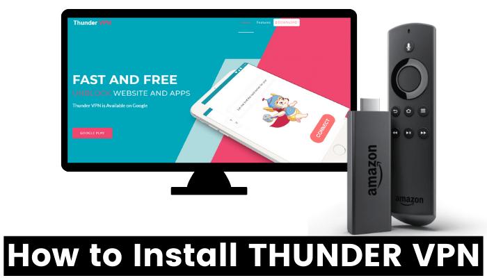 How to Install Thunder VPN for Firestick | Best Free VPN