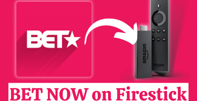 How to Watch BET Now on Firestick / Fire TV