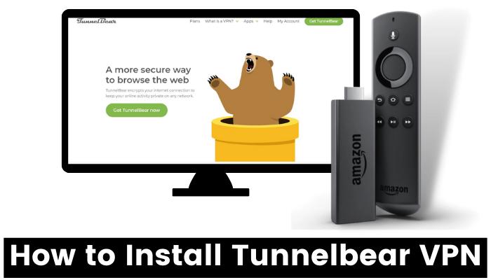 How to Install Tunnelbear VPN on Firestick / Fire TV