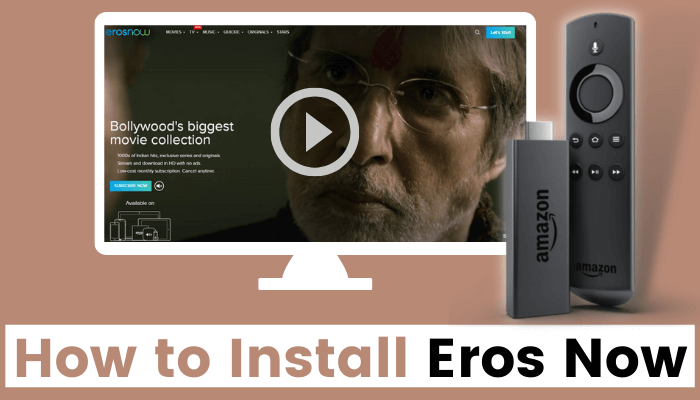 How to Install Eros Now on Firestick / Fire TV [2021]